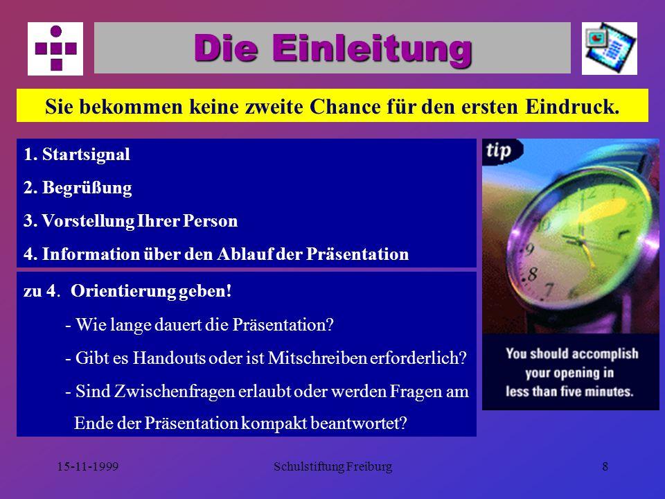 15-11-1999Schulstiftung Freiburg28 Zahlen bildhaft darstellen Vergleichende Darstellung von Häufigkeiten Darstellung von Rangfolgen Höhenskala (y-Achse) immer bei Null beginnen Bei mehr als zehn Stäben / Säulen Balkendiagramm wählen