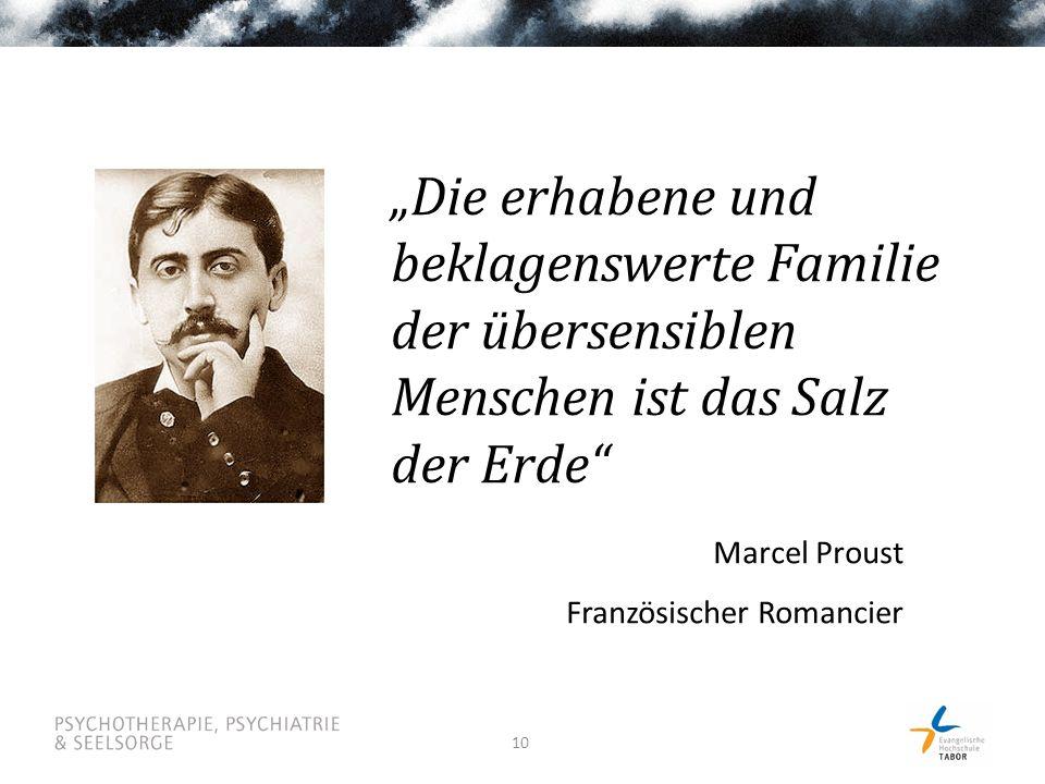 """10 """"Die erhabene und beklagenswerte Familie der übersensiblen Menschen ist das Salz der Erde Marcel Proust Französischer Romancier"""