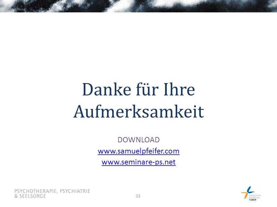 33 Danke für Ihre Aufmerksamkeit DOWNLOAD www.samuelpfeifer.com www.seminare-ps.net