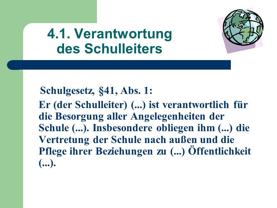4.1. Verantwortung des Schulleiters Schulgesetz, §41, Abs.