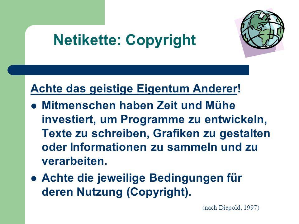Netikette: Copyright Achte das geistige Eigentum Anderer.