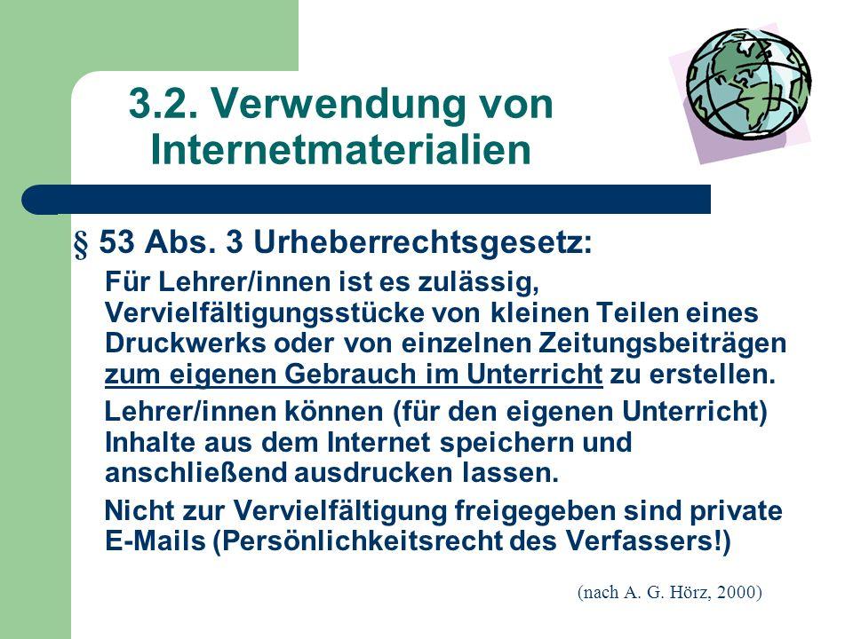 3.2. Verwendung von Internetmaterialien § 53 Abs.