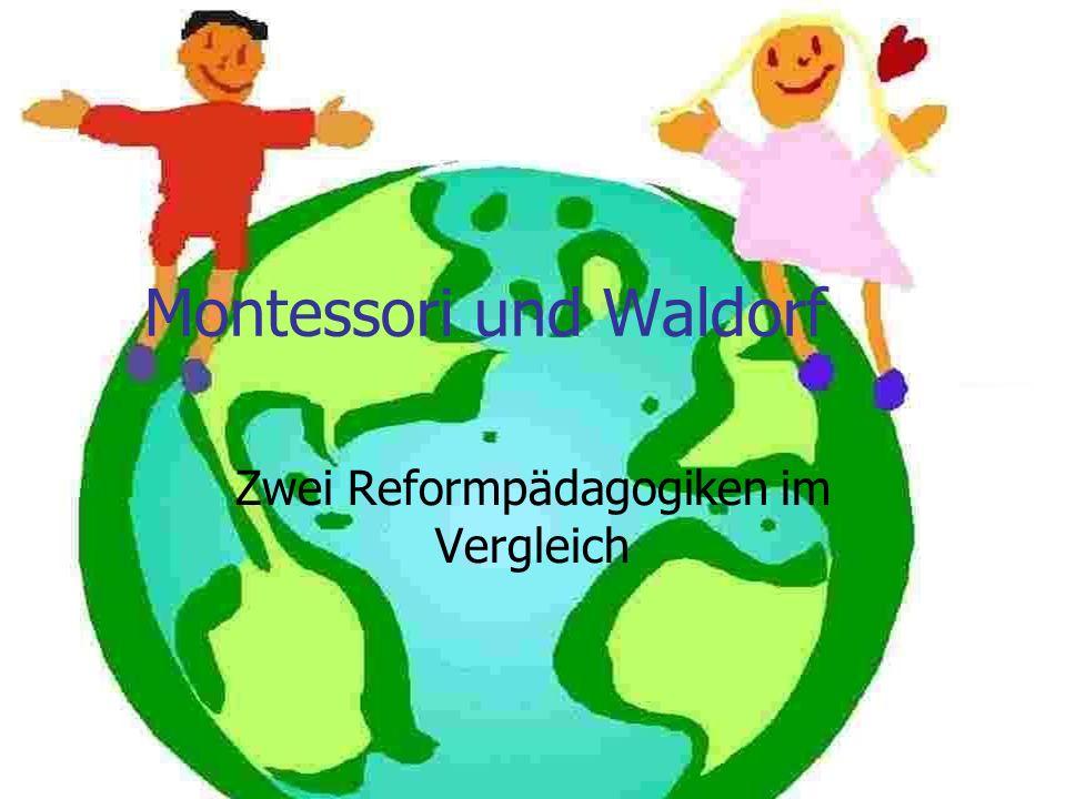 Montessori und Waldorf Zwei Reformpädagogiken im Vergleich