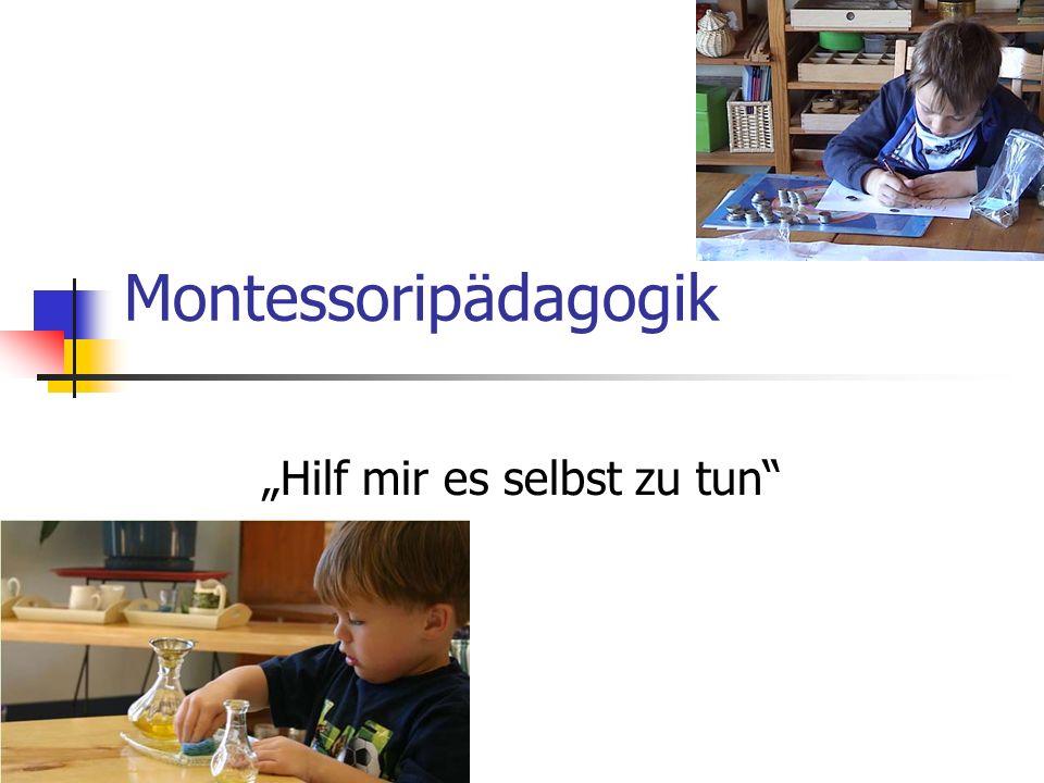 "Montessoripädagogik ""Hilf mir es selbst zu tun"