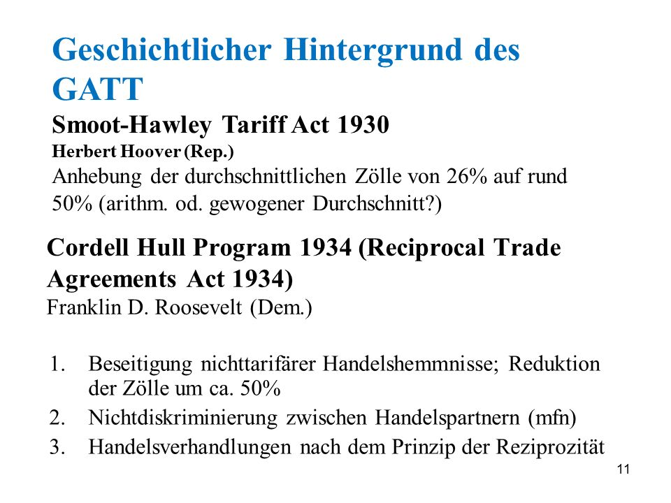 11 Cordell Hull Program 1934 (Reciprocal Trade Agreements Act 1934) Franklin D. Roosevelt (Dem.) 1.Beseitigung nichttarifärer Handelshemmnisse; Redukt