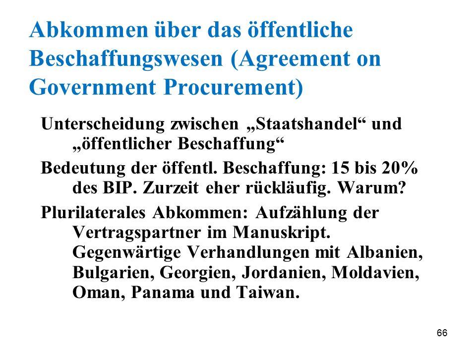 """66 Abkommen über das öffentliche Beschaffungswesen (Agreement on Government Procurement) Unterscheidung zwischen """"Staatshandel"""" und """"öffentlicher Besc"""
