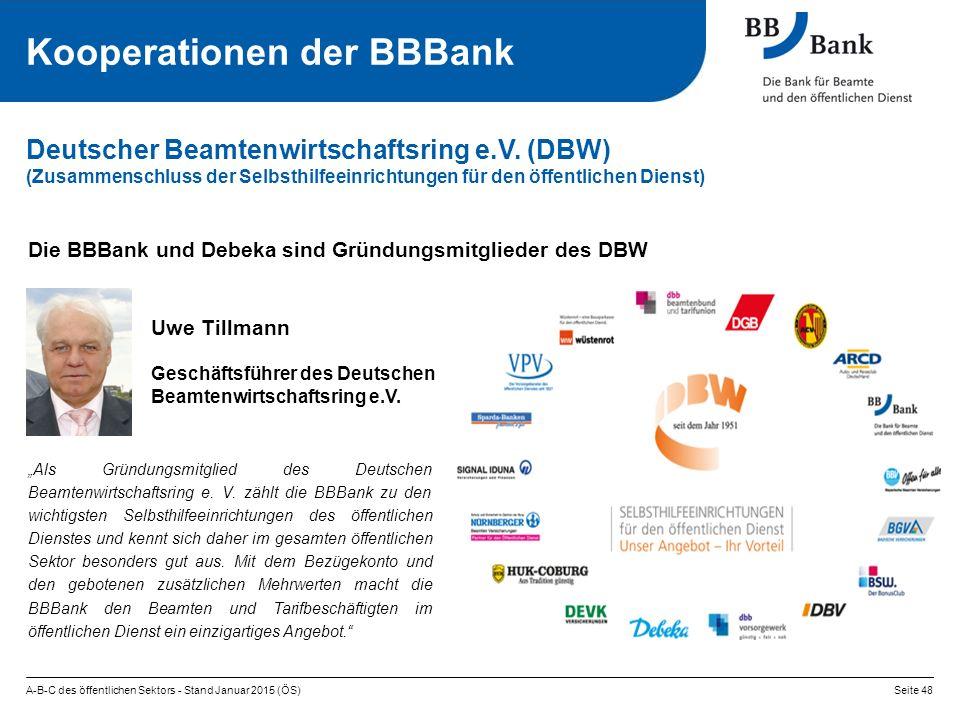 """A-B-C des öffentlichen Sektors - Stand Januar 2015 (ÖS)Seite 48 Kooperationen der BBBank """"Als Gründungsmitglied des Deutschen Beamtenwirtschaftsring e."""