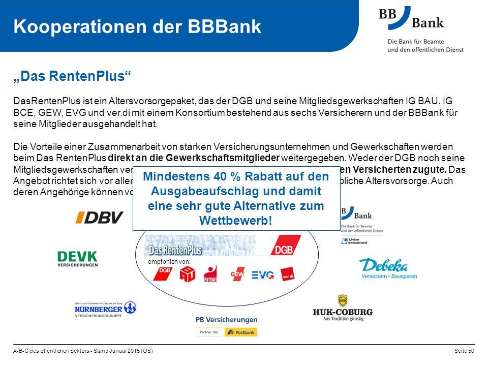 """A-B-C des öffentlichen Sektors - Stand Januar 2015 (ÖS)Seite 50 """"Das RentenPlus Kooperationen der BBBank empfohlen von: DasRentenPlus ist ein Altersvorsorgepaket, das der DGB und seine Mitgliedsgewerkschaften IG BAU."""