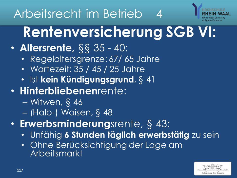 Arbeitsrecht im Betrieb 4 Rentenversicherung SGB VI Träger: Deutsche Rentenversicherung Versicherungspflichtig: Beschäftigte, § 1, – auch Z. 9: Nur ei