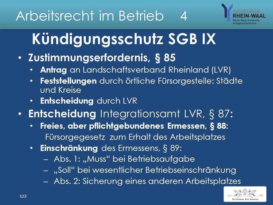 Arbeitsrecht im Betrieb 4 Kündigungsschutz § 85 SGB IX Körperliche Voraussetzungen: Schwerbehinderung : Mindestens 50 % GdB – Nachweis, § 90 (2a), auc