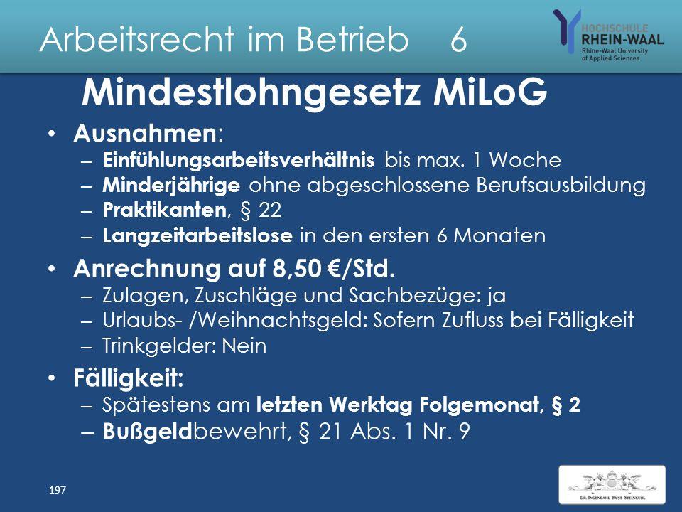 Arbeitsrecht im Betrieb 6 Mindestlöhne durch MindestlohnG: – Allgemeine Regelung 8,50 €/Std. brutto, § 1 – Zeitlohn = unabhängig von Leistung – Unabdi