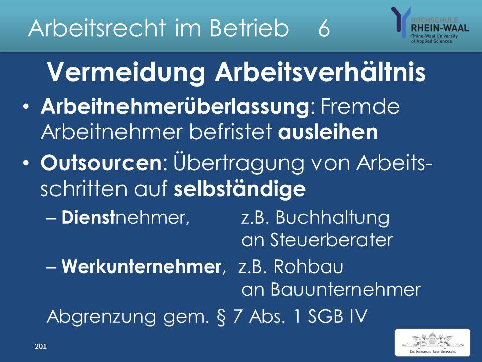 Arbeitsrecht im Betrieb 6 Branche Mindestlöhne Bauhauptgewerbe :West 11,05 €/Std. 2013Ost 10,25 €/Std. Dachdecker 11,55 €/Std. Elektrohandwerk Montage