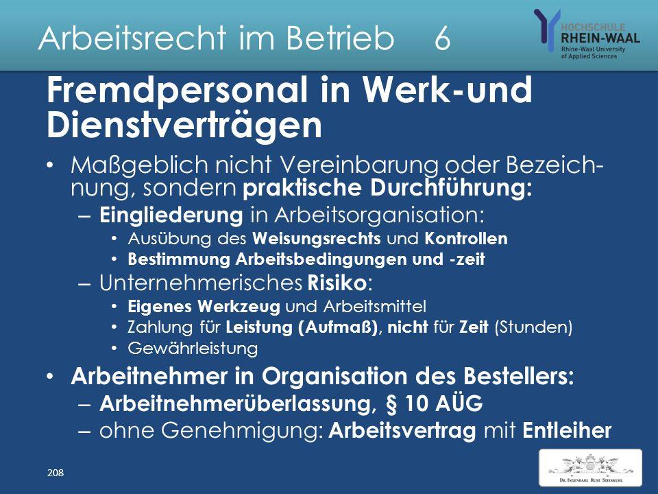 Arbeitsrecht im Betrieb 6 Outsourcing Begriff: Ausgliederung von Teilbereiche des Leistungsprozesses in Werk- / Dienst verträge Abgrenzung: – Werk ver