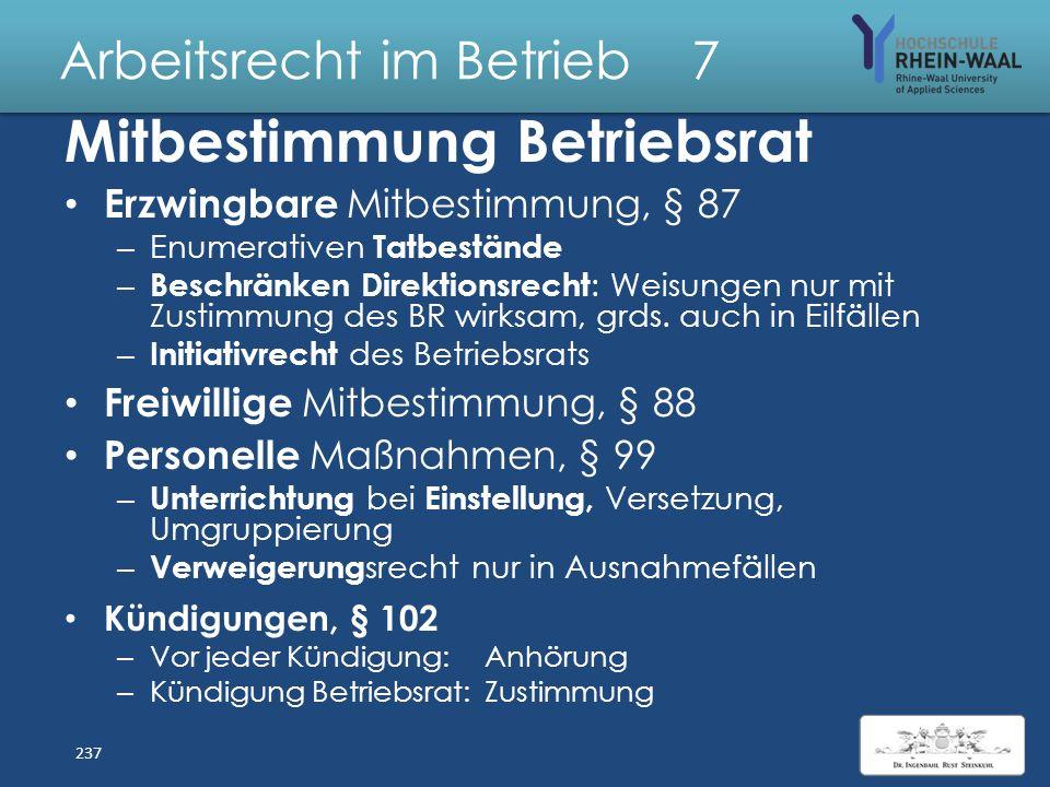 Arbeitsrecht im Betrieb 7 Betriebsvereinbarung, Beispiele: Arbeitszeit, z.B. Gleitzeit, Anordnung Überstunden Arztbesuche während der Arbeitszeit, § 6