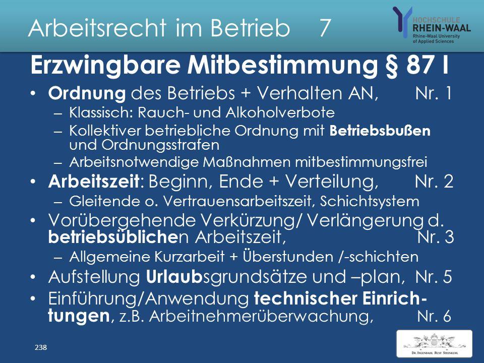 Arbeitsrecht im Betrieb 7 Mitbestimmung Betriebsrat Erzwingbare Mitbestimmung, § 87 – Enumerativen Tatbestände – Beschränken Direktionsrecht : Weisung