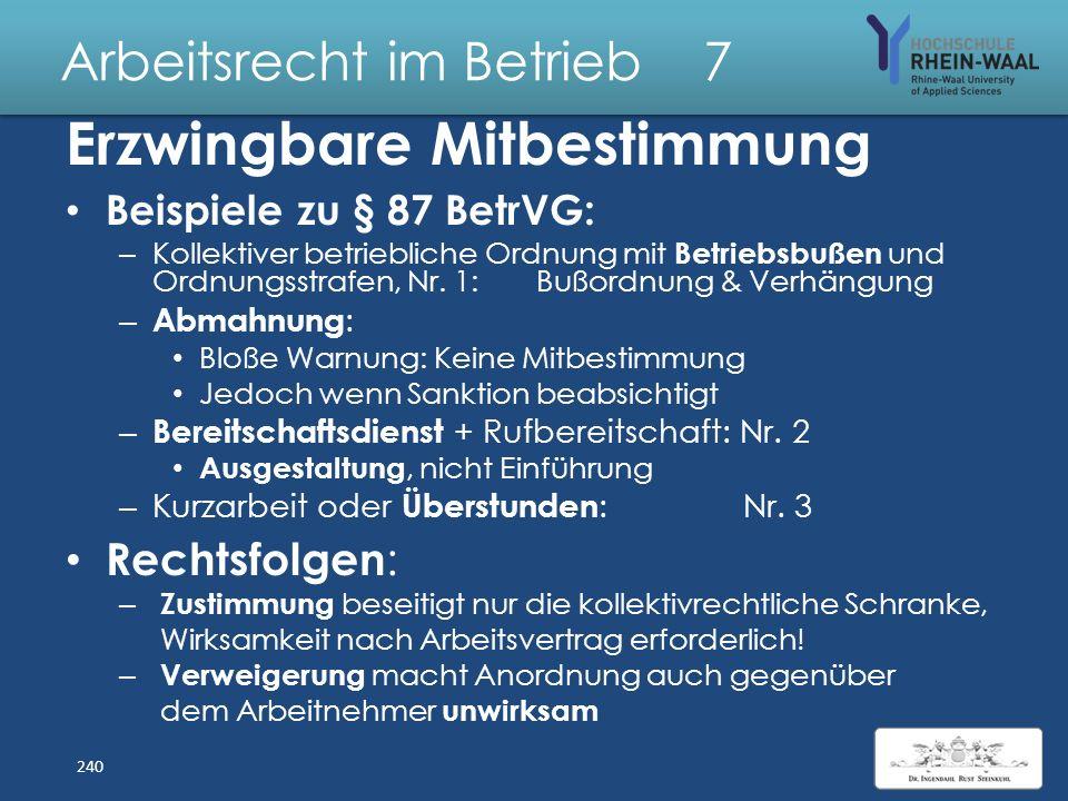 Arbeitsrecht im Betrieb 7 Erzwingbare Mitbestimmung § 87 I Verhütung von Arbeitsunfällen + Berufs- krankheiten sowie Gesundheitsschutz, Nr. 7 – Beacht
