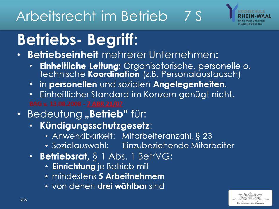 """Arbeitsrecht im Betrieb 7 S """"Betriebs""""- Begriff: Unabhängig von Unternehmen als Rechtsträger Arbeitsrechtlich (grds. allgemein): – In einer Betriebsst"""