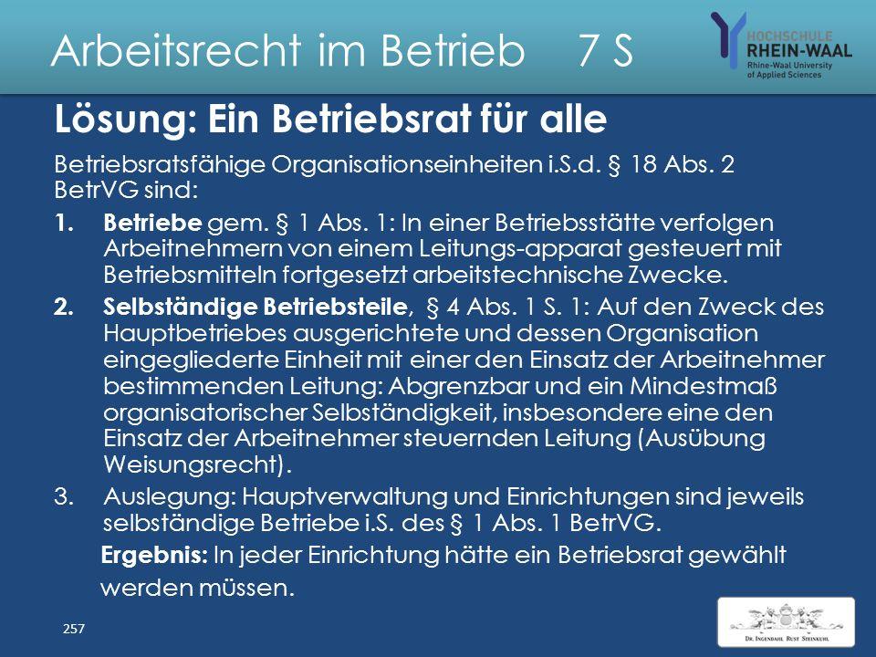 Arbeitsrecht im Betrieb 7 S Fall: Ein Betriebsrat für alle Die Wohlfahrtspflege Oberbayern gGmbH betreibt Seniorenzentren, Kindergärten sowie pädagogi