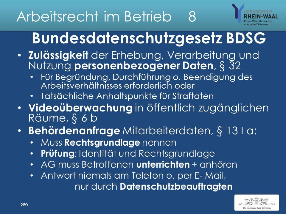 Arbeitsrecht im Betrieb 8 Arbeitnehmerdatenschutz: Art. 2 GG: Informationelle Selbstbestimmung Betriebsverfassungsgesetz: § 75 II: Freie Entfaltung de