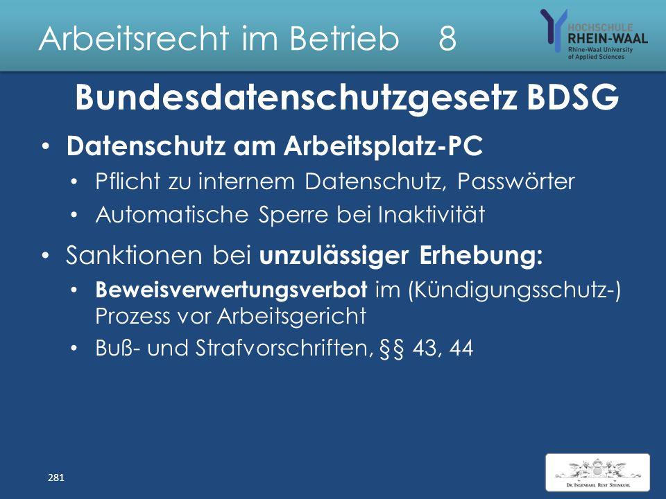 Arbeitsrecht im Betrieb 8 Bundesdatenschutzgesetz BDSG Zulässigkeit der Erhebung, Verarbeitung und Nutzung personenbezogener Daten, § 32 Für Begründun