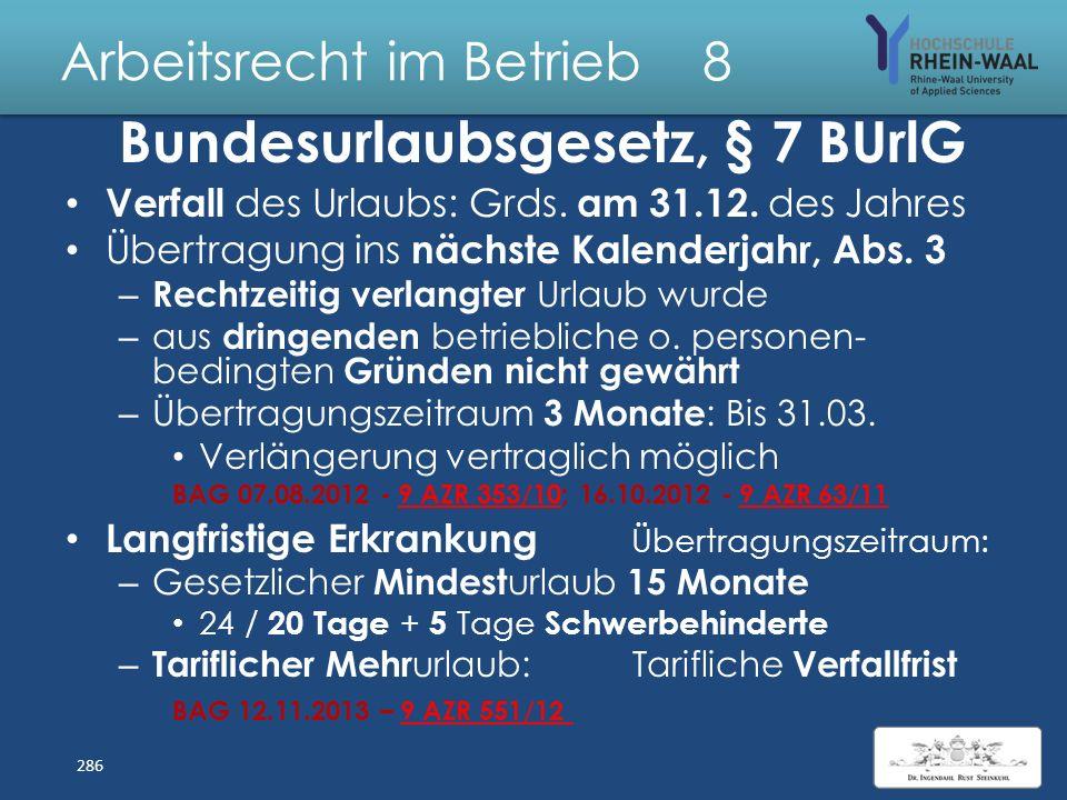 Arbeitsrecht im Betrieb 8 Bundesurlaubsgesetz, BUrlG Urlaubserteilung, § 7 : Auf Antrag des Arbeitnehmers, Abs. 1 – Urlaubs wünsche maßgeblich, – auße
