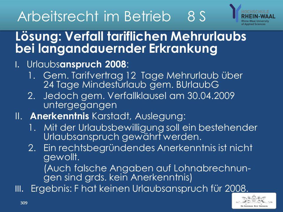 Arbeitsrecht im Betrieb 8 S Fall: Verfall tariflichen Mehrurlaubs bei langandauernder Erkrankung Auf den Arbeitsvertrag (6- Tage- Woche) der F bei Kar