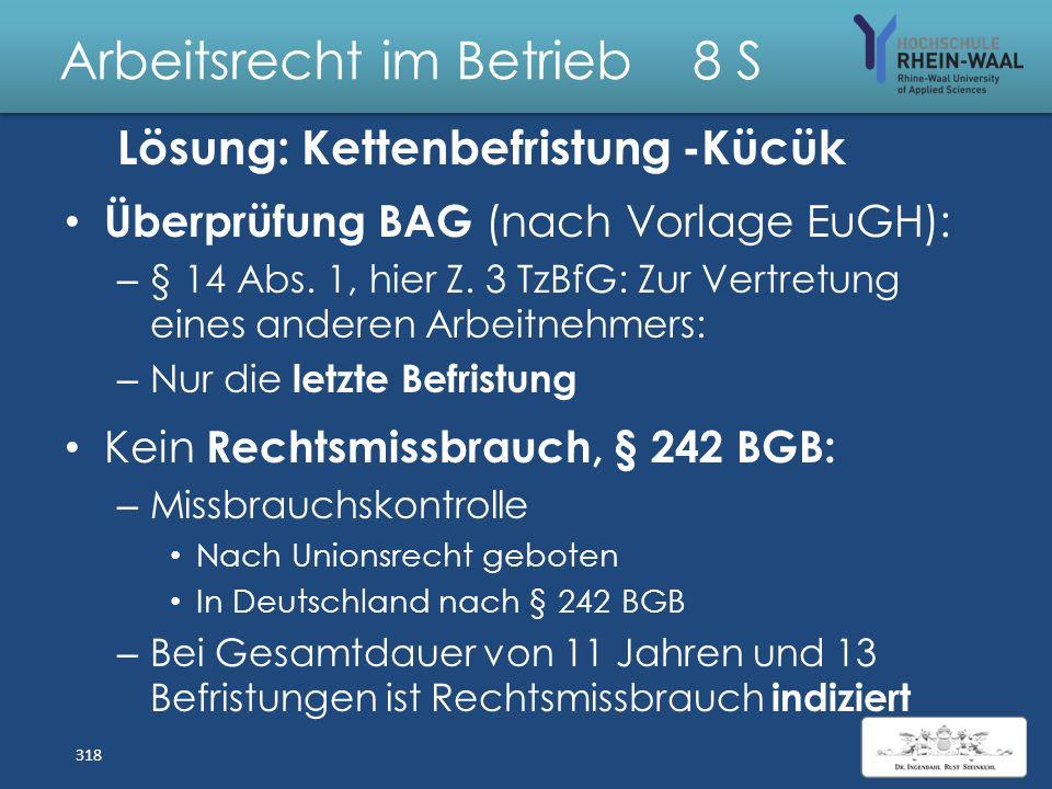 Arbeitsrecht im Betrieb 8 S Kücük - Fall: Kettenbefristung Die Justizangestellte Bianca Kücük wird im Juli 1996 beim Amtsgericht Köln als Schwangersch