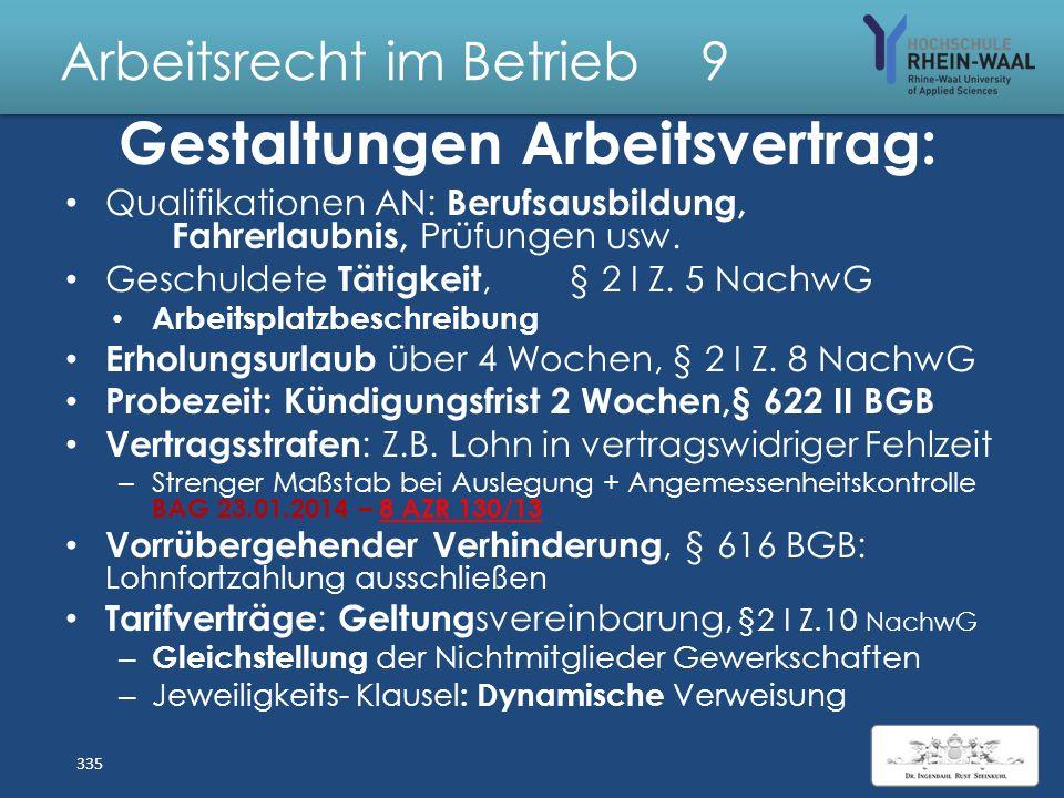 Arbeitsrecht im Betrieb 9 Nachweisgesetz, NachwG : Verpflichtung Arbeitgeber, § 2 Abs.1 : – Spätestens 1 Monat nach Beginn des AVes (Abs. 1a Praktikan