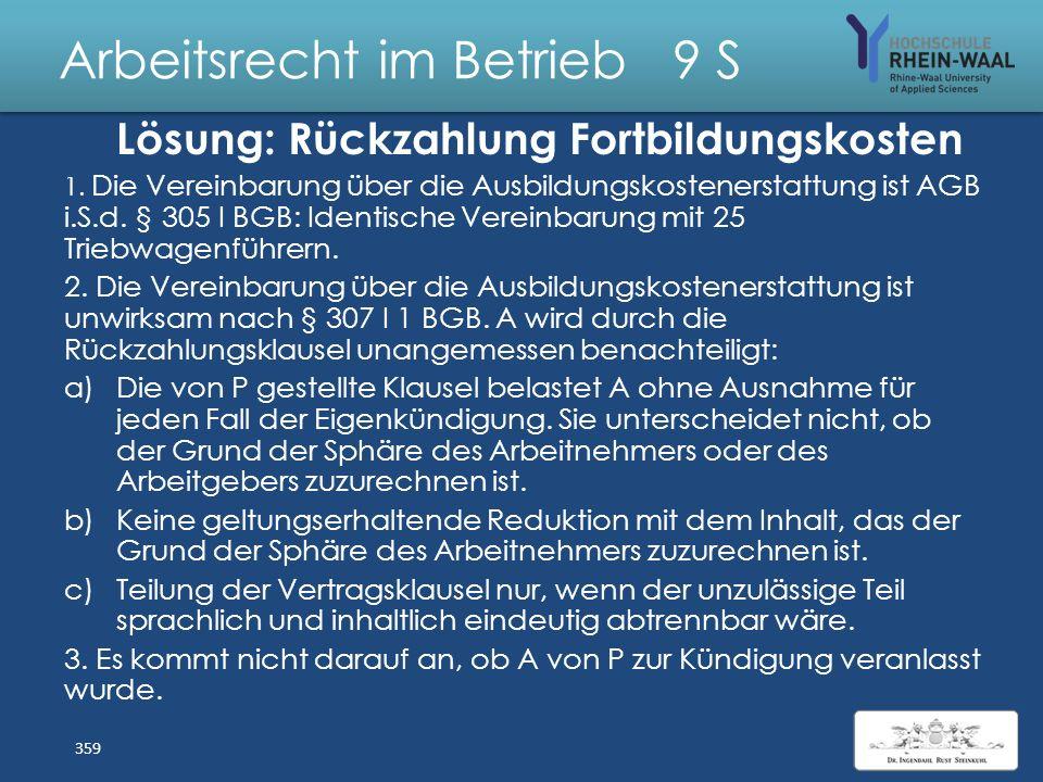 Arbeitsrecht im Betrieb 9 S Fall: Rückzahlung Fortbildungskosten Die Priegnitzer Eisenbahn betreibt Nahverkehrszüge. Auf Grundlage des Arbeitsvertrage