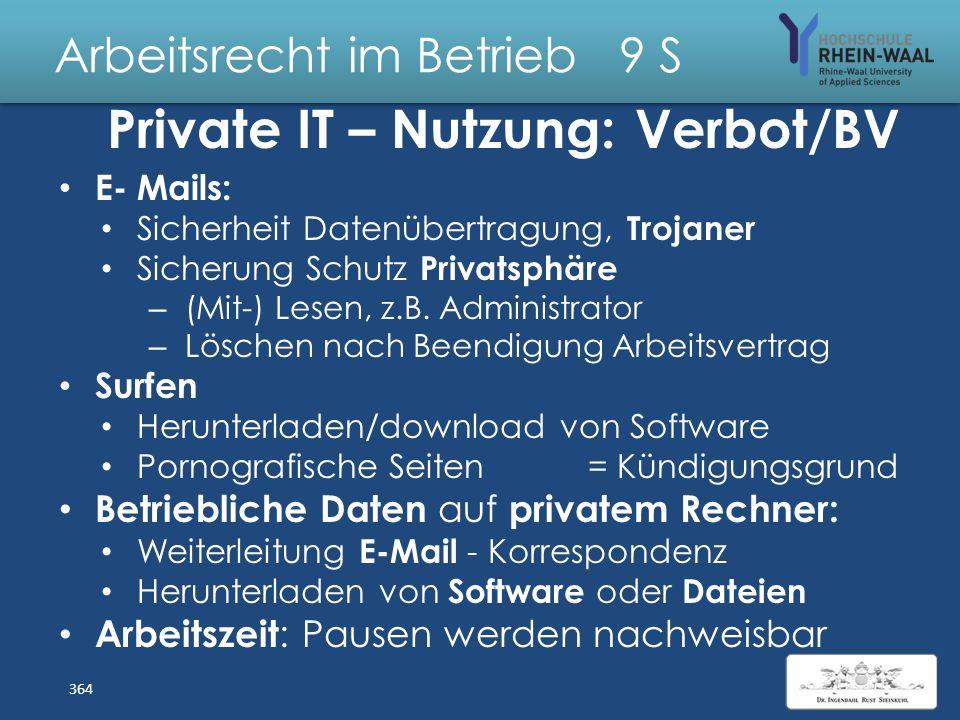 Arbeitsrecht im Betrieb 9 S Privatnutzung IT am Arbeitsplatz Grundlegend: Verbot durch Arbeitgeber ? Surfen im Internet als Kündigungsgrund: Pornograp