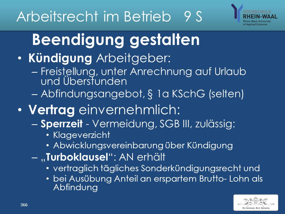 Arbeitsrecht im Betrieb 9 S Aufhebungs-/Abwicklungsverträge Aufhebungsvertrag Regelungen: – Abfindung sozialer Besitzstand = Betriebszugehörigkeit – F