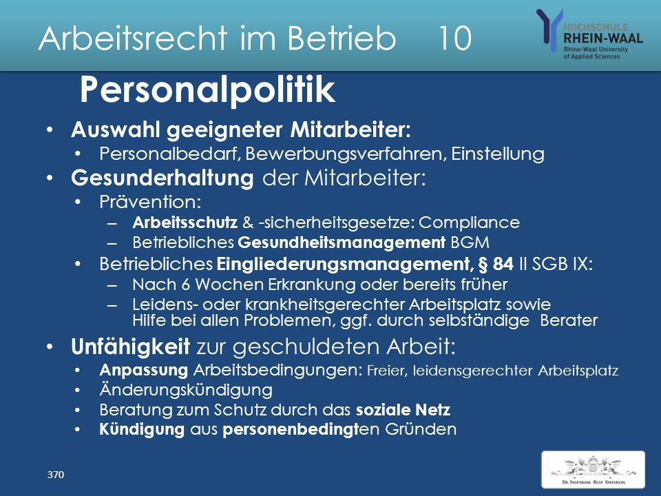 Arbeitsrecht im Betrieb 10 Personalmanagement: Personal planung : Unterrichtung BR § 92 I BetrVG Personalbedarf – Gegenwärtig und zukünftig – Quantita