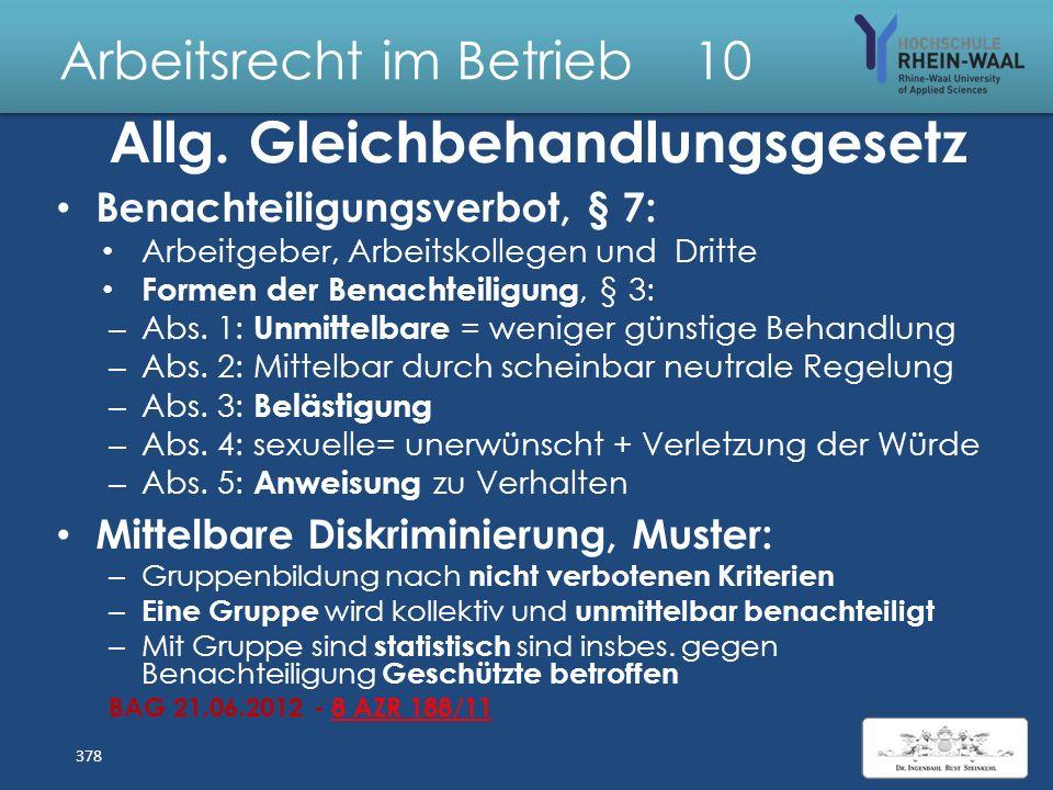 Arbeitsrecht im Betrieb 10 Allgemeines GleichbehandlungsG Als Kriterium für Differenzierung unzulässig = Diskriminierung, § 1: – Geschlecht - sexuelle