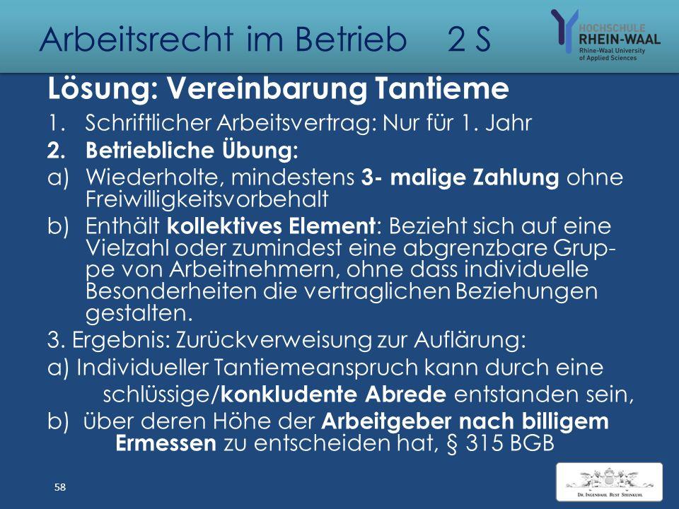 """Arbeitsrecht im Betrieb 2 S Fall: Konkludente Vereinbarung Herr J war bis zum 30.6.2011 für die Firma A als """"Leiter IT"""" tätig. Sein Arbeitsvertrag vom"""