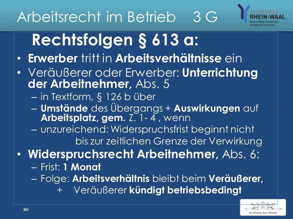 Arbeitsrecht im Betrieb 3 G Betriebsübergang, § 613 a BGB Durch Rechtsgeschäft : Verkauf, Erbgang Übergang von Betriebsmitteln: Produktionsbetrieb: Sä