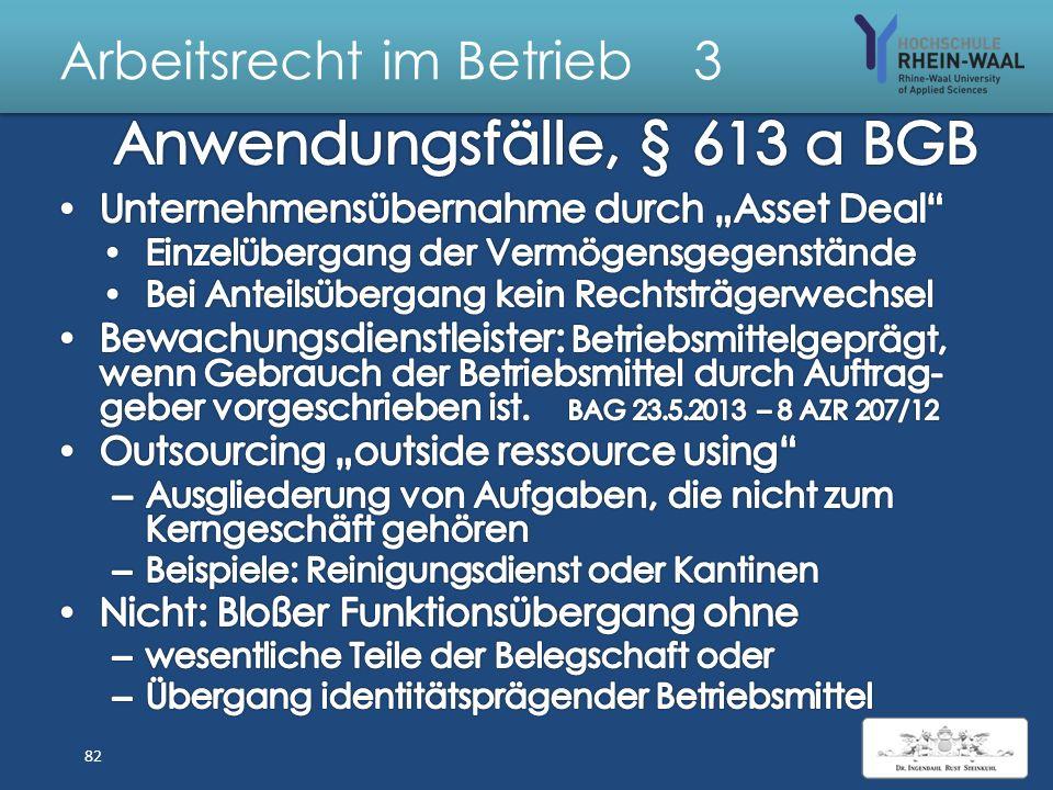 Arbeitsrecht im Betrieb 3 Weitere Rechtsfolgen § 613 a Kündigungsverbot, Abs. 4 S. 1: Wenn Betriebsübergang für Kündigung ursächlich Kollektiv- Verein