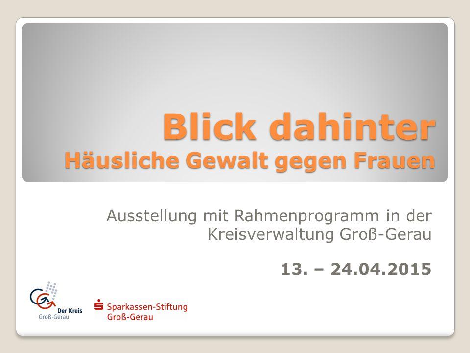 Blick dahinter Häusliche Gewalt gegen Frauen Ausstellung mit Rahmenprogramm in der Kreisverwaltung Groß-Gerau 13.