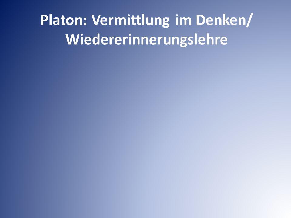 Platon: Vermittlung im Denken/ Wiedererinnerungslehre