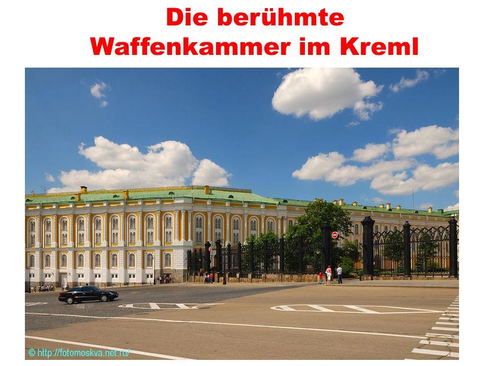 Die berühmte Waffenkammer im Kreml