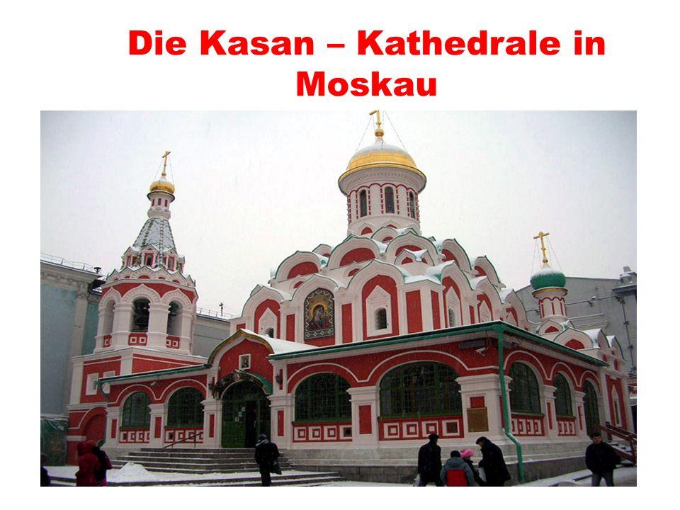 Die Kasan – Kathedrale in Moskau