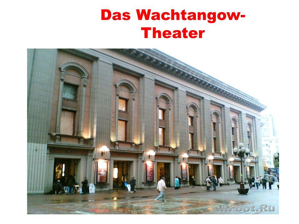 Das Wachtangow- Theater