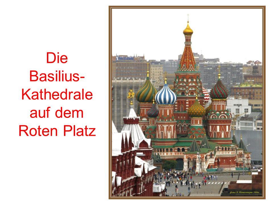 Die Basilius- Kathedrale auf dem Roten Platz