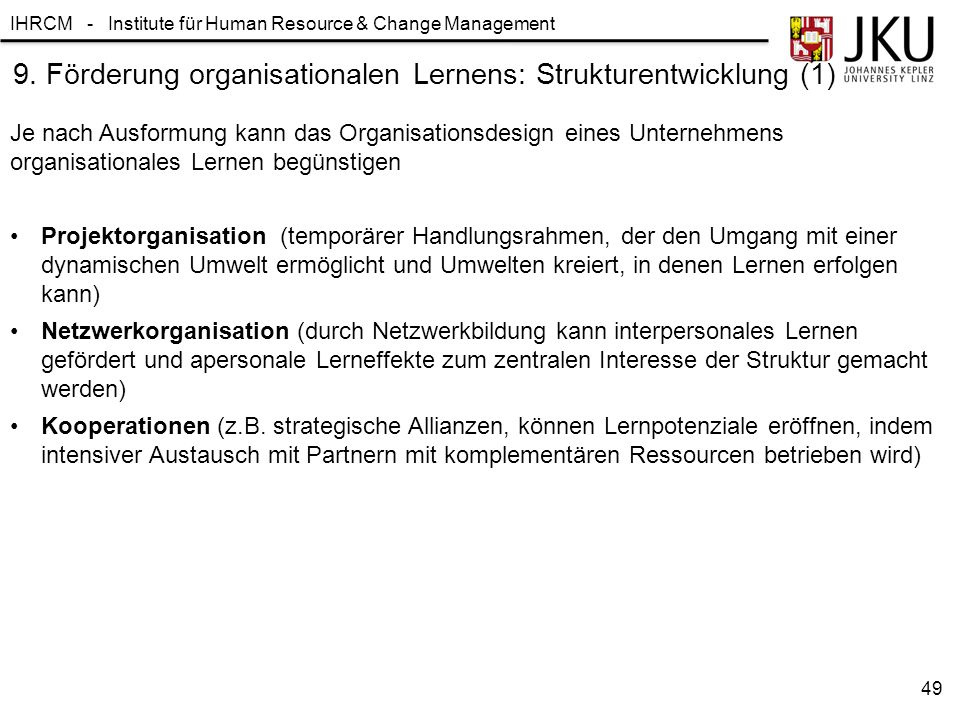 IHRCM - Institute für Human Resource & Change Management 9. Förderung organisationalen Lernens: Strukturentwicklung (1) Projektorganisation (temporäre