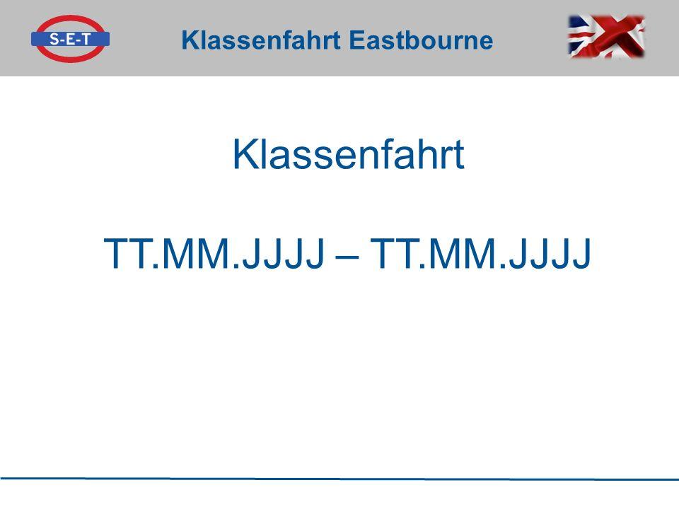 Klassenfahrt Eastbourne Klassenfahrt TT.MM.JJJJ – TT.MM.JJJJ
