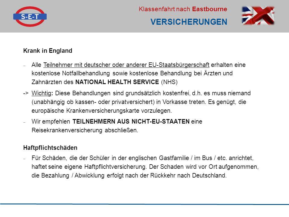 Klassenfahrt nach Eastbourne VERSICHERUNGEN Krank in England  Alle Teilnehmer mit deutscher oder anderer EU-Staatsbürgerschaft erhalten eine kostenlo