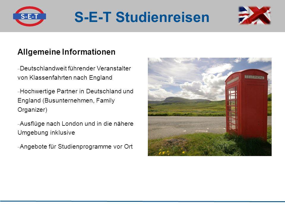 S-E-T Studienreisen Allgemeine Informationen  Deutschlandweit führender Veranstalter von Klassenfahrten nach England  Hochwertige Partner in Deutsch