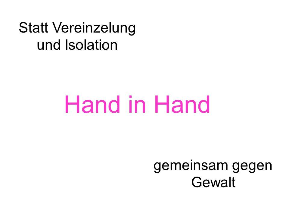 Hand in Hand Statt Vereinzelung und Isolation gemeinsam gegen Gewalt