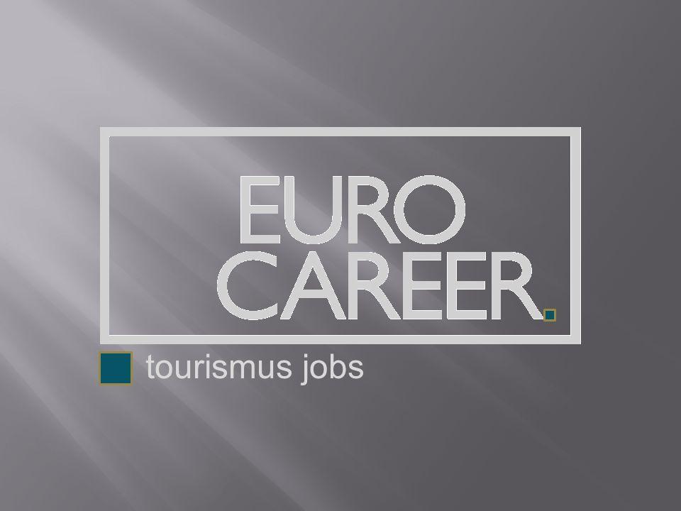 Euro Career + tourismus jobs Euro Career hat sich auf die suche und bereitstellung von mitarbeitern für tourismusbetriebe spezialisiert die unterstützung und individuelle betreuung von hotellerie- und gastrobetrieben bei der akqusitation von mitarbeitern steht im vordergrund