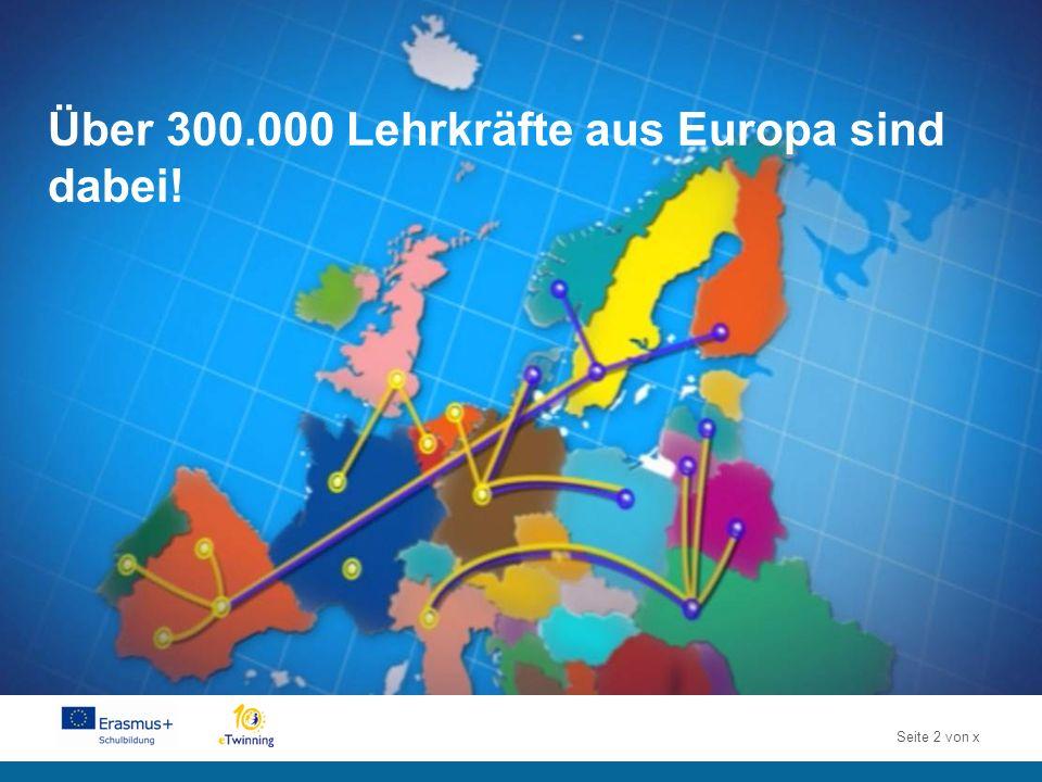 Seite 2 von x Über 300.000 Lehrkräfte aus Europa sind dabei!