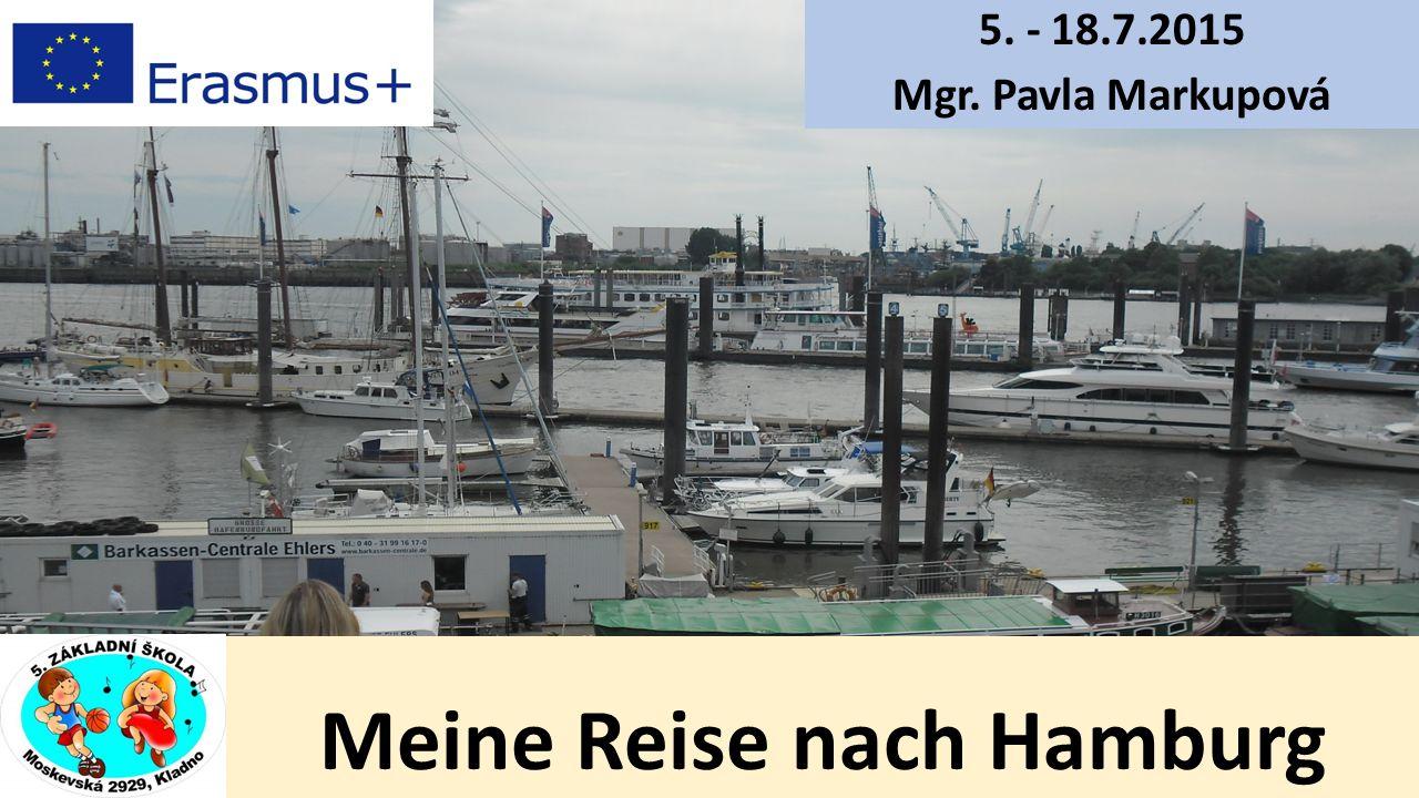 Meine Reise nach Hamburg 5. - 18.7.2015 Mgr. Pavla Markupová